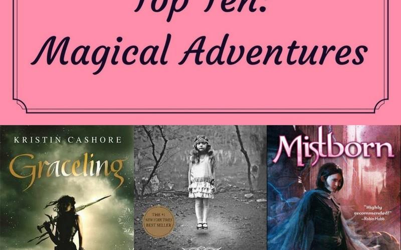 Top Ten: Magical Adventures