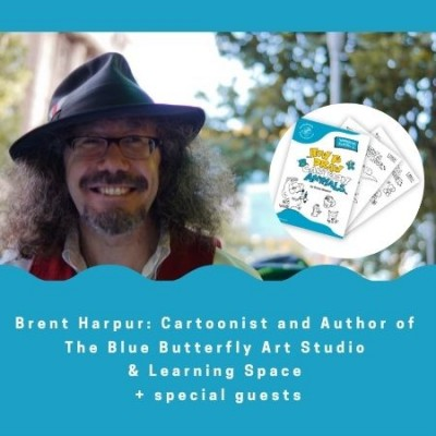 Brent Harpur: Cartoonist and Author of the Blue Butterfly Art Studio & Learning Space + special guests.