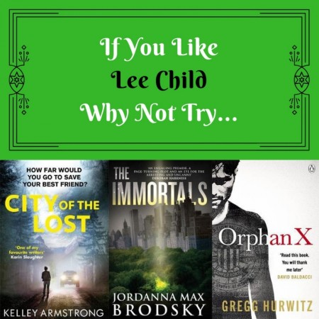 If You Like Lee Child Why Not Try
