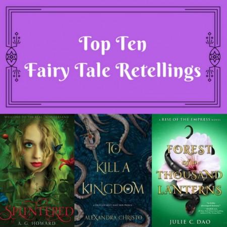 Top Ten: Fairy Tale Retellings