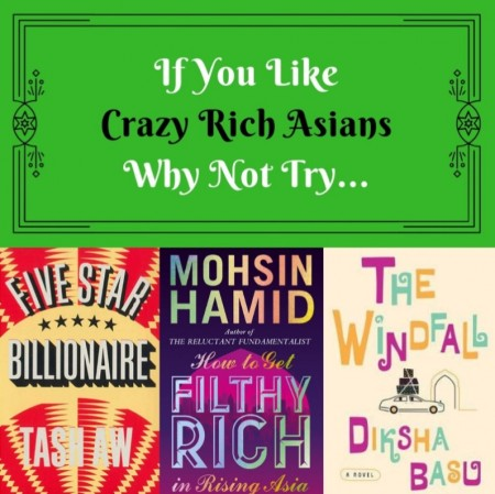If You Like Crazy Rich Asians Why Not Try These