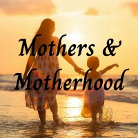 Mothers and Motherhood