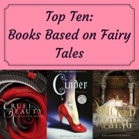 Top Ten: Books Based on Fairy Tales